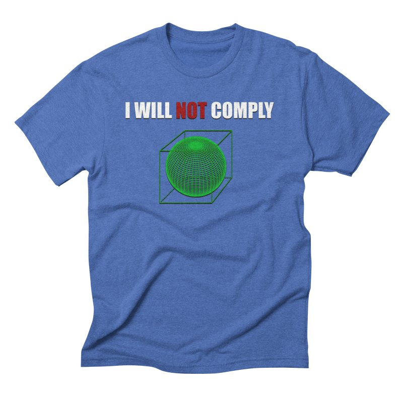 Comply Men's Triblend T-shirt by DesireArt's Artist Shop