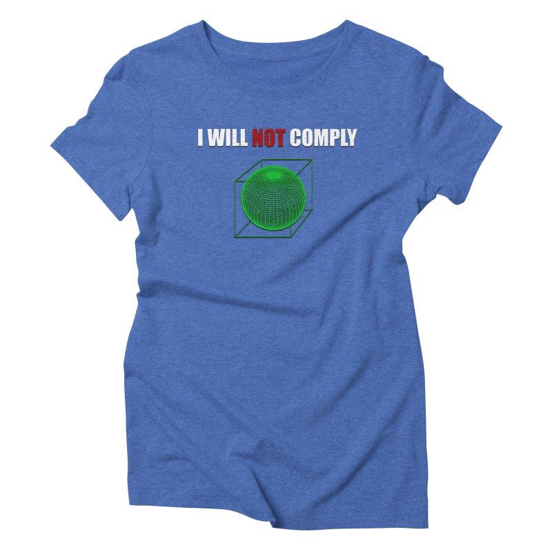Comply Women's Triblend T-Shirt by DesireArt's Artist Shop