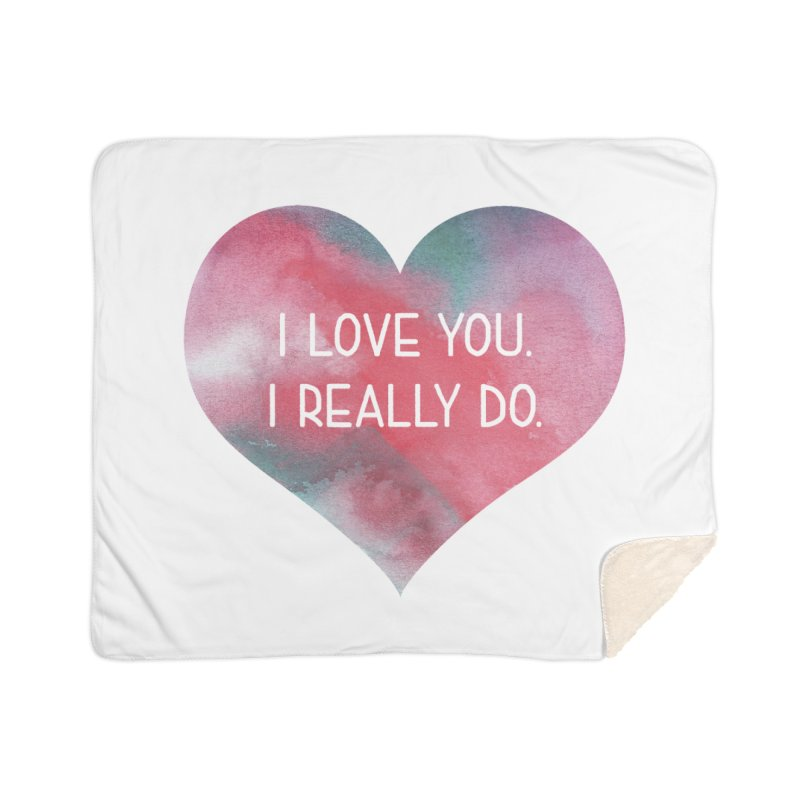 I Really Love You Heart Home Sherpa Blanket Blanket by The Digital Crafts Shop
