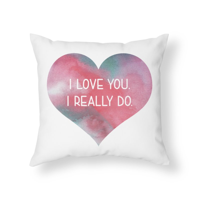 I Really Love You Heart Home Throw Pillow by The Digital Crafts Shop