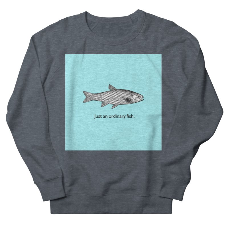 Just an ordinary fish. Women's Sweatshirt by The Digital Crafts Shop