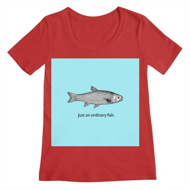 Just an ordinary fish. Women's Regular Scoop Neck by The Digital Crafts Shop