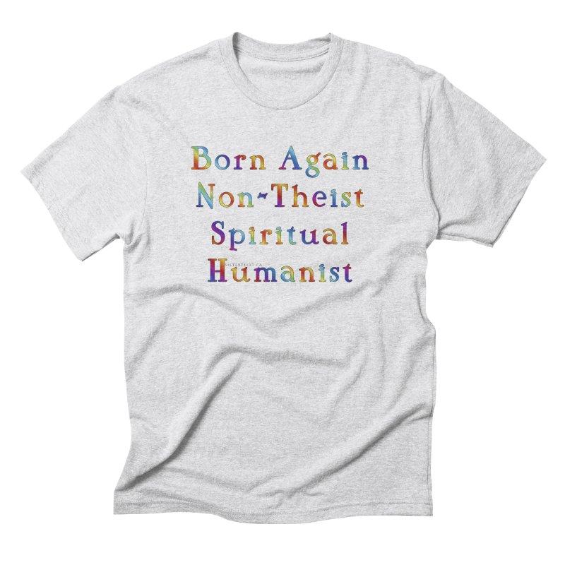 Born Again Non-Theist Spiritual Humanist Masc T-Shirt by The Digital Gryphon Shop