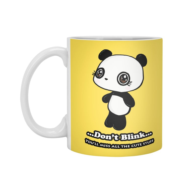 Don't Blink Accessories Mug by Dino & Panda Inc Artist Shop