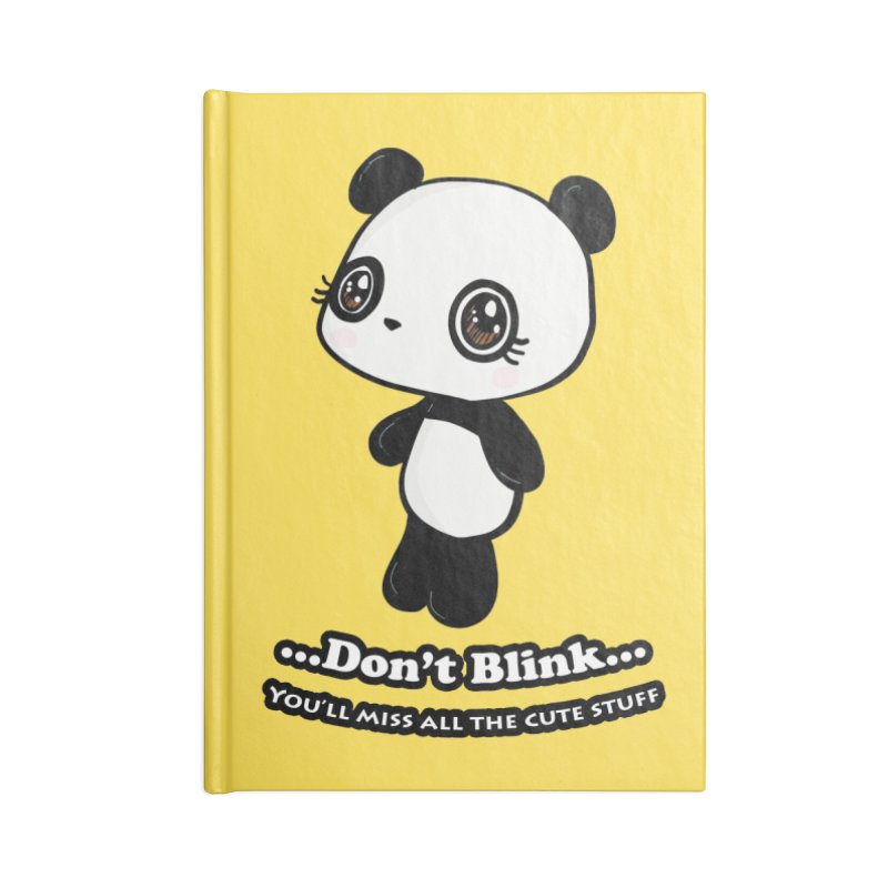 Don't Blink Accessories Notebook by Dino & Panda Inc Artist Shop