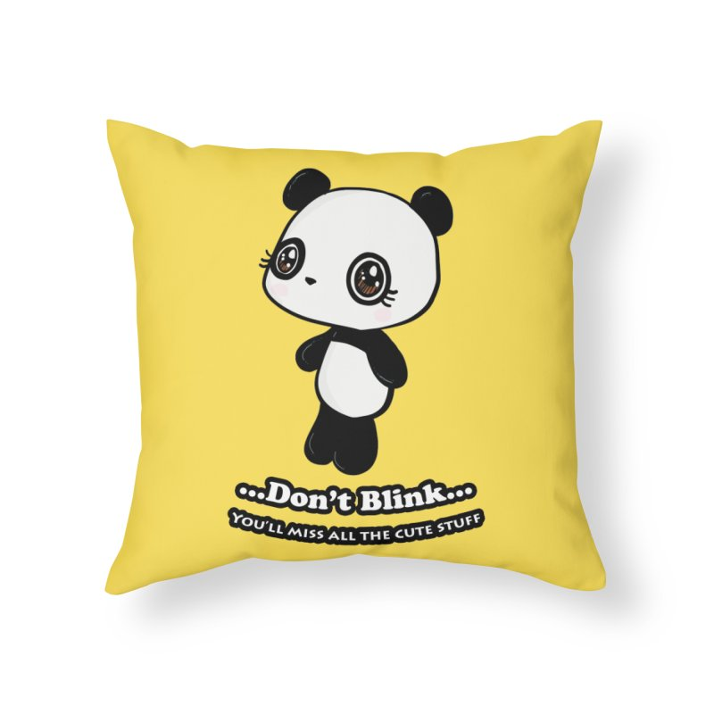 Don't Blink Home Throw Pillow by Dino & Panda Inc Artist Shop