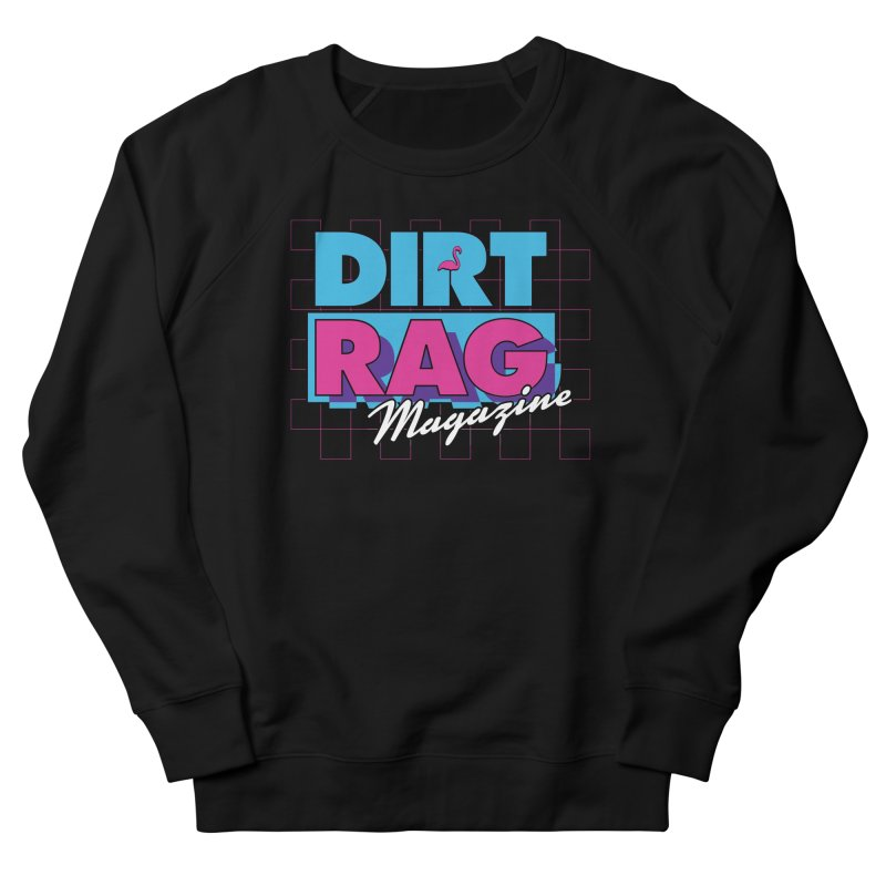 Dirt Rag Vice Women's French Terry Sweatshirt by Dirt Rag Magazine's Shop