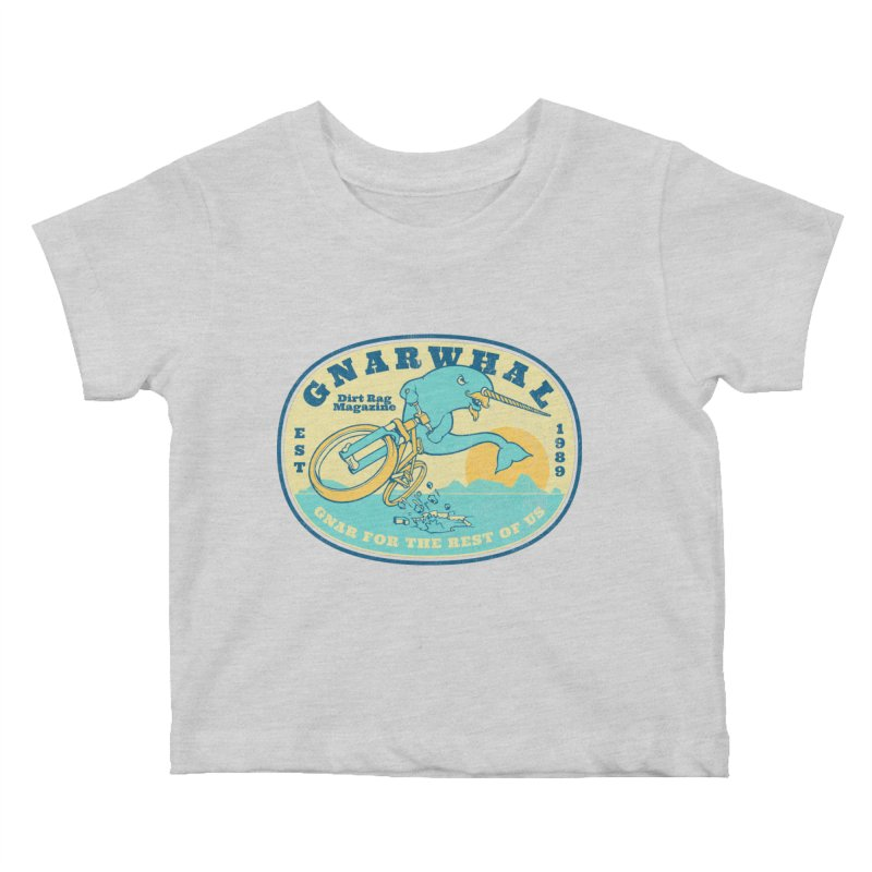 Gnarwhal Kids Baby T-Shirt by Dirt Rag Magazine's Shop