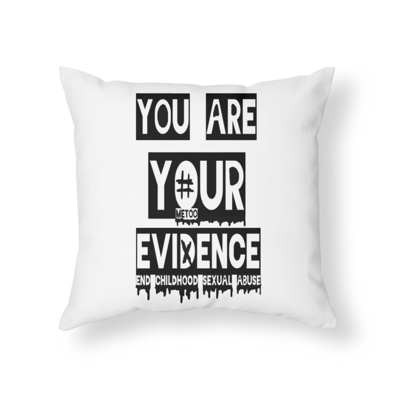 Your Own Evidence Home Throw Pillow by 30&3