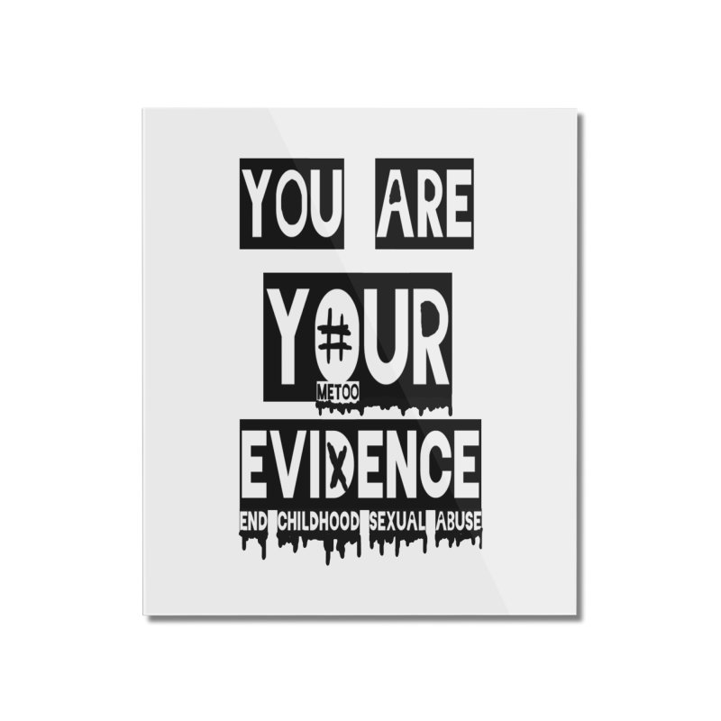 Your Own Evidence Home Mounted Acrylic Print by 30&3