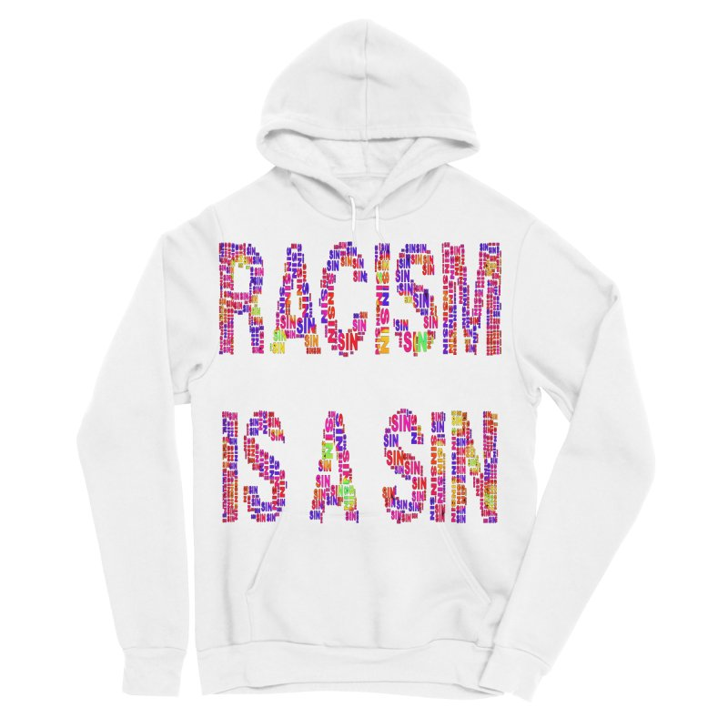 Racism is a Sin Men's Sponge Fleece Pullover Hoody by Divinitium's Clothing and Apparel