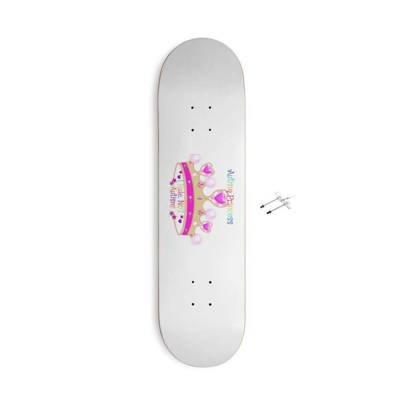 Autism Princess Accessories With Hanging Hardware Skateboard by Divinitium's Clothing and Apparel