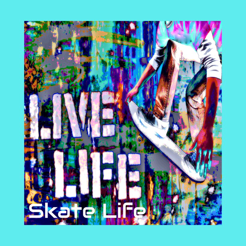 Live Life Skate Life by Divinitium's Clothing and Apparel