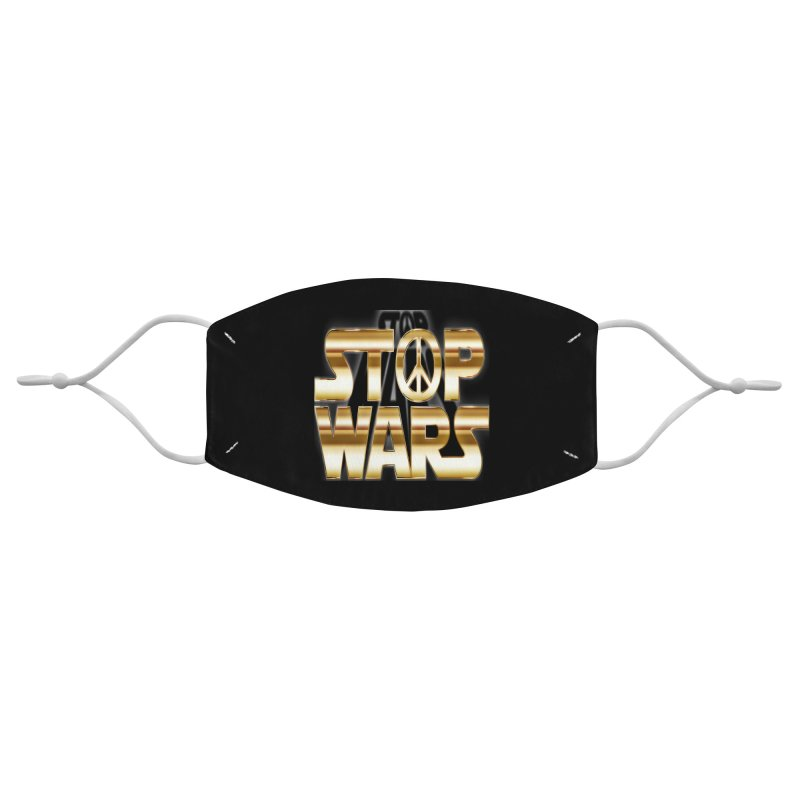 Stop Wars Accessories Face Mask by Divinitium's Clothing and Apparel