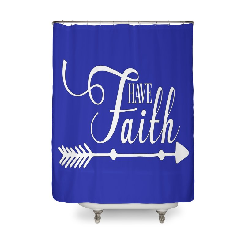 Have Faith (White Lettering) Home Shower Curtain by Divinitium's Clothing and Apparel