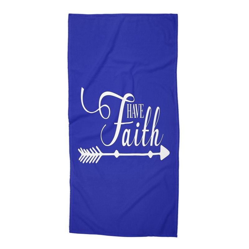 Have Faith (White Lettering) Accessories Beach Towel by Divinitium's Clothing and Apparel