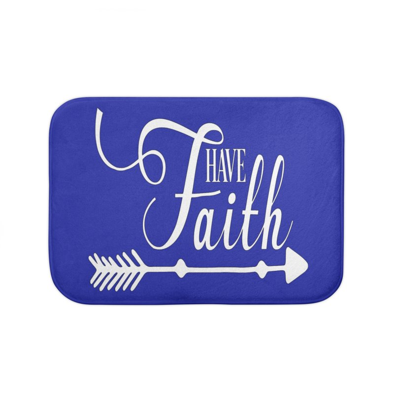 Have Faith (White Lettering) Home Bath Mat by Divinitium's Clothing and Apparel