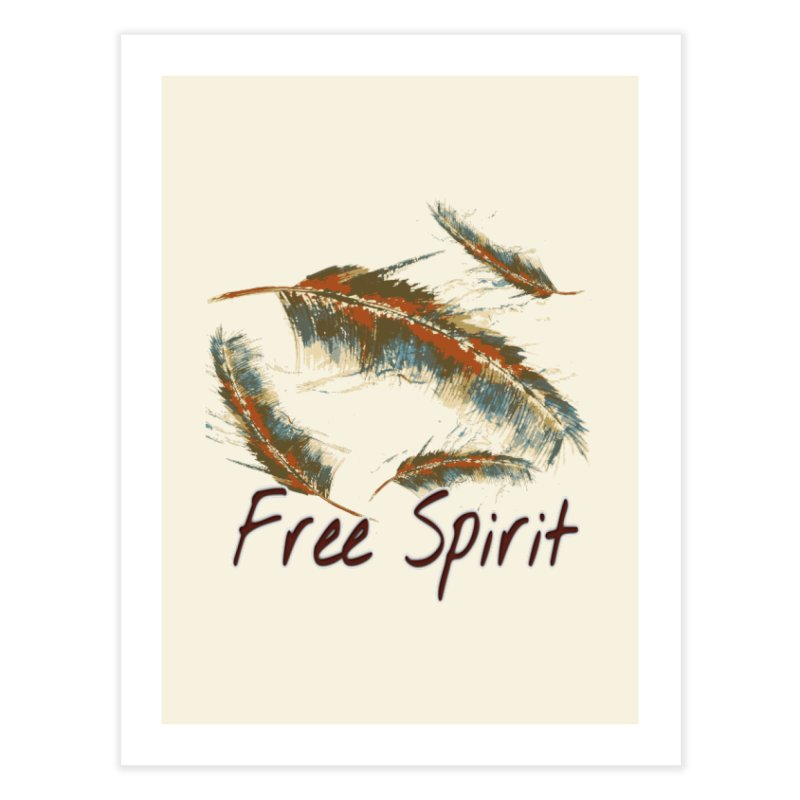 Free Spirit Home Fine Art Print by Divinitium's Clothing and Apparel