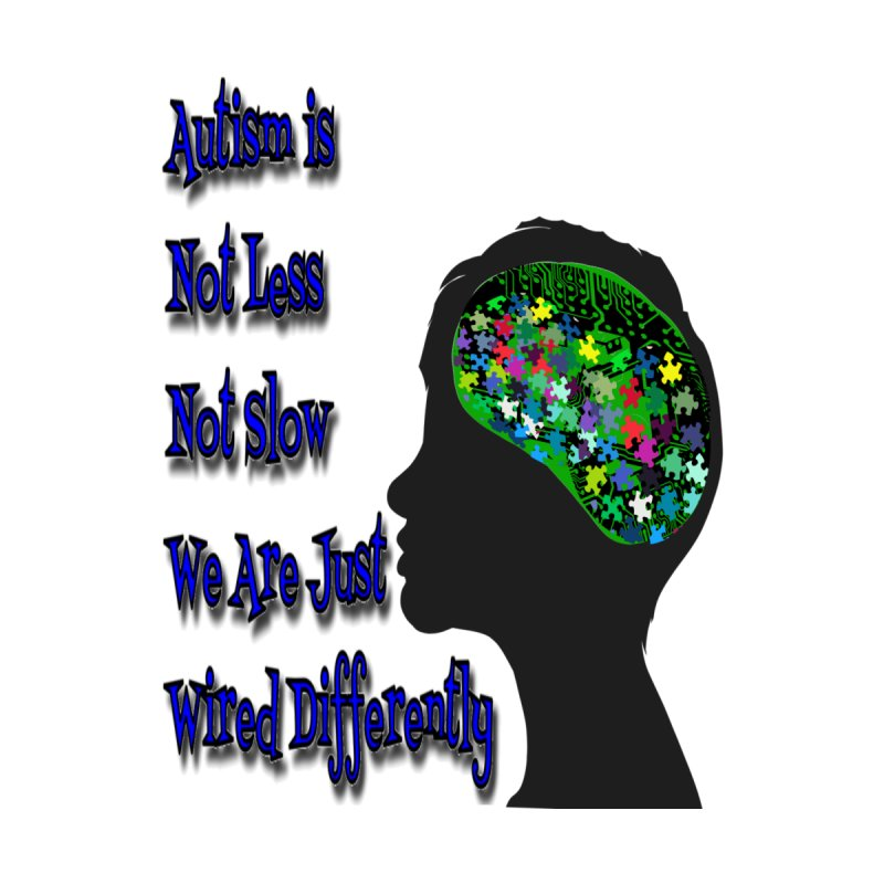 Autism Is Not...(Blue Lettering) by Divinitium's Clothing and Apparel