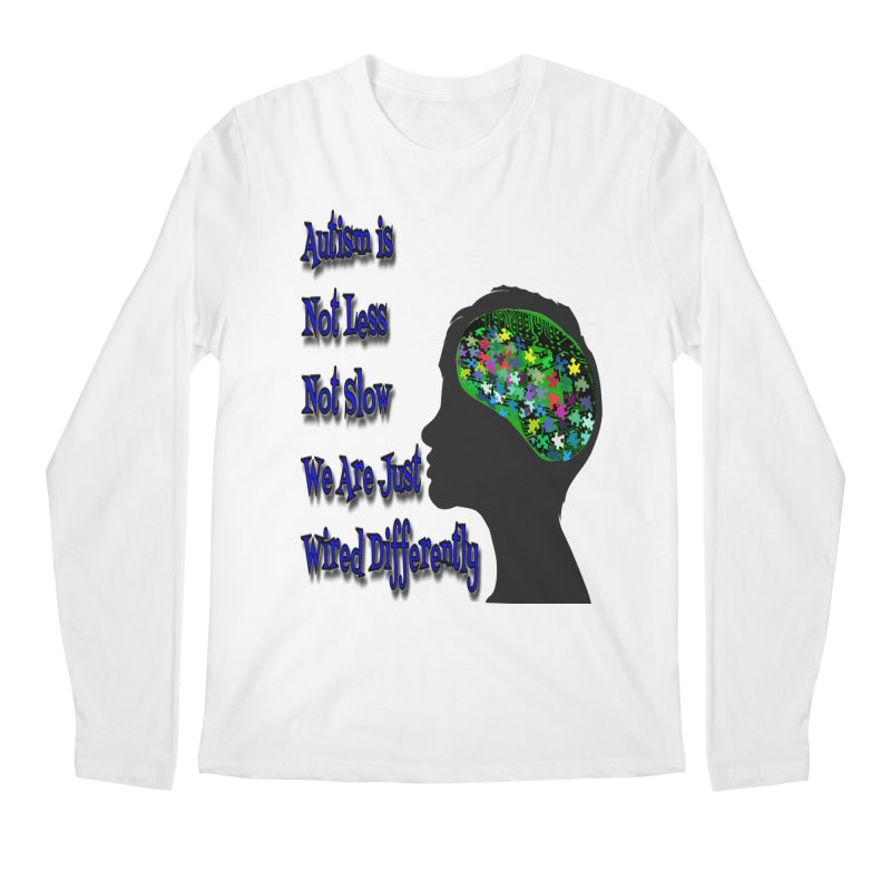 Autism Is Not...(Blue Lettering) Men's Regular Longsleeve T-Shirt by Divinitium's Clothing and Apparel