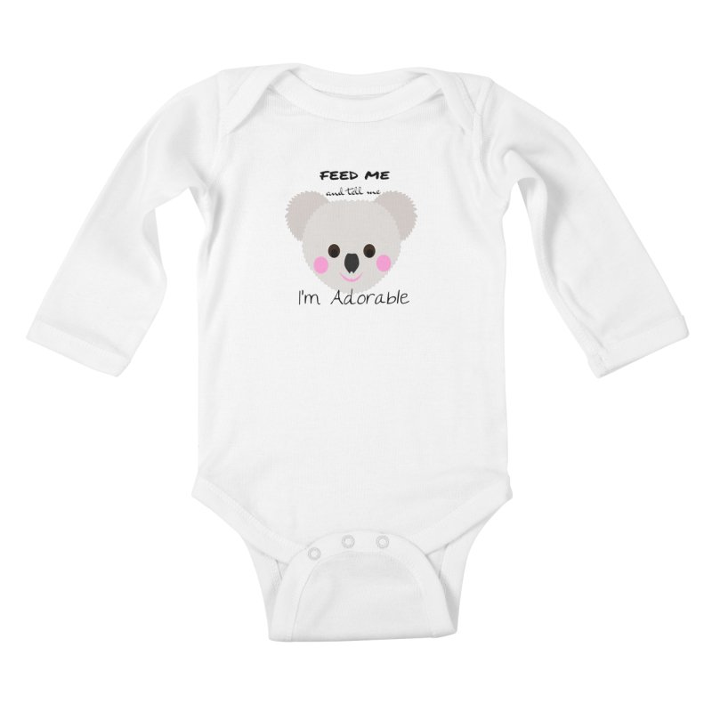 Feed Me and tell me I'm Adorable Kids Baby Longsleeve Bodysuit by Divinitium's Clothing and Apparel