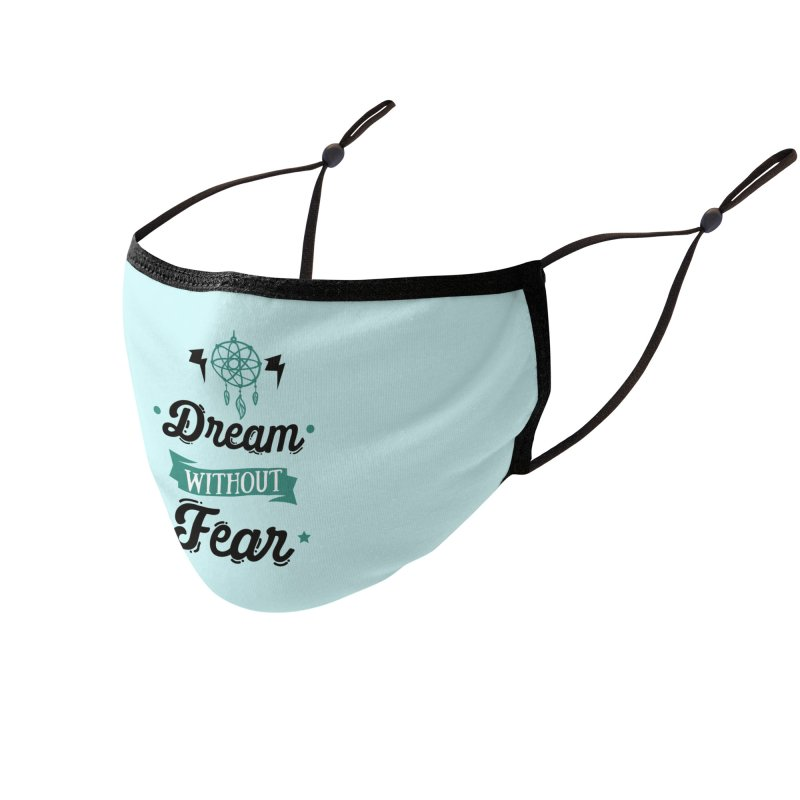 Dream without Fear Accessories Face Mask by Divinitium's Clothing and Apparel