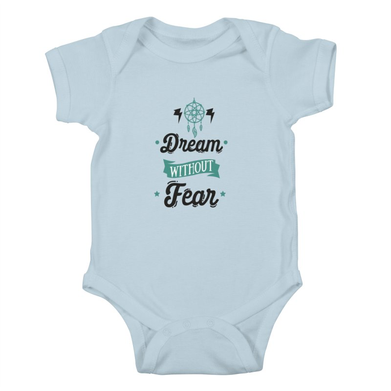 Dream without Fear Kids Baby Bodysuit by Divinitium's Clothing and Apparel