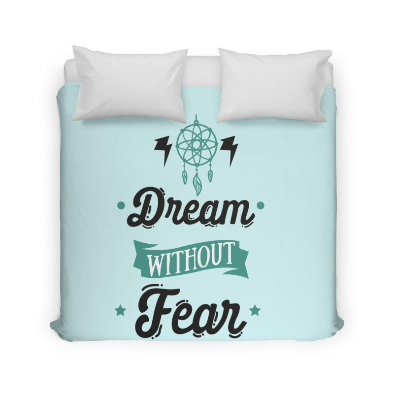 Dream without Fear Home Duvet by Divinitium's Clothing and Apparel