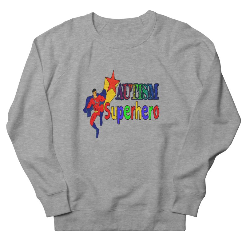Autism Superhero Men's French Terry Sweatshirt by Divinitium's Clothing and Apparel