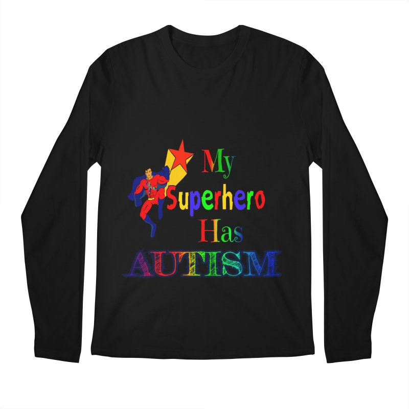 My Superhero Has Autism Men's Regular Longsleeve T-Shirt by Divinitium's Clothing and Apparel