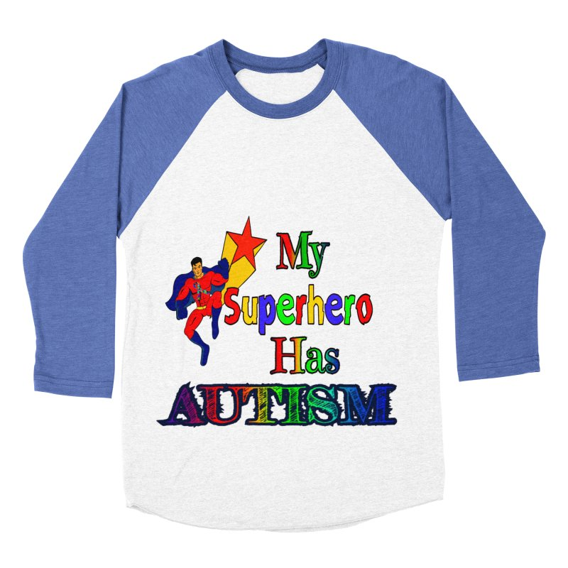 My Superhero Has Autism Women's Baseball Triblend Longsleeve T-Shirt by Divinitium's Clothing and Apparel