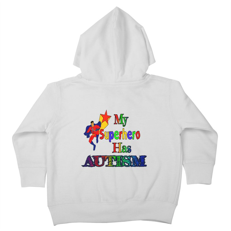 My Superhero Has Autism Kids Toddler Zip-Up Hoody by Divinitium's Clothing and Apparel