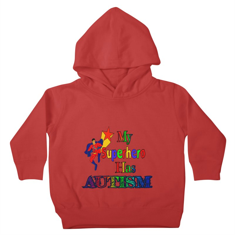 My Superhero Has Autism Kids Toddler Pullover Hoody by Divinitium's Clothing and Apparel