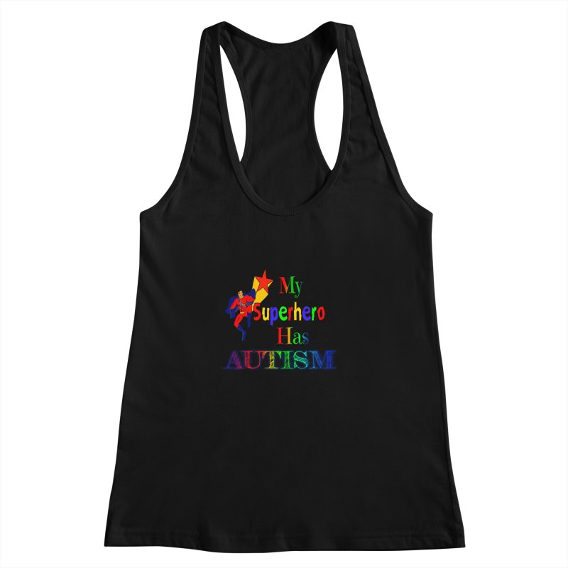 My Superhero Has Autism Women's Racerback Tank by Divinitium's Clothing and Apparel