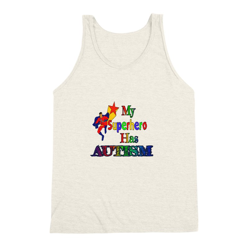 My Superhero Has Autism Men's Triblend Tank by Divinitium's Clothing and Apparel