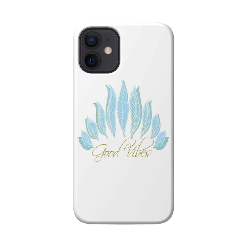 Good Vibes Accessories Phone Case by Divinitium's Clothing and Apparel