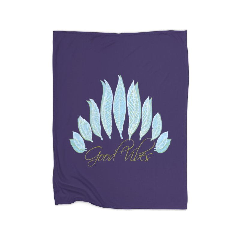 Good Vibes Home Blanket by Divinitium's Clothing and Apparel