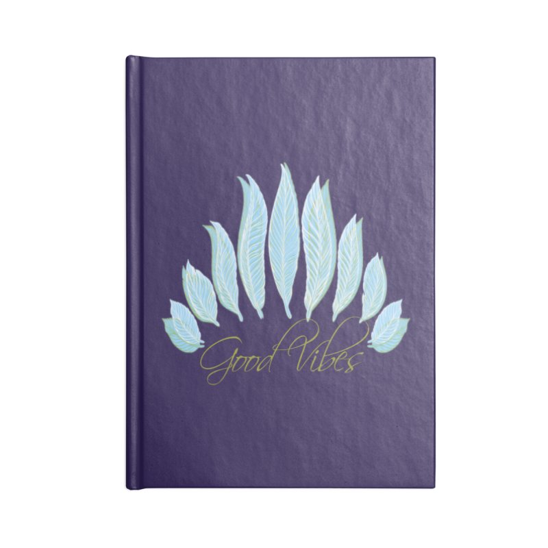 Good Vibes Accessories Notebook by Divinitium's Clothing and Apparel