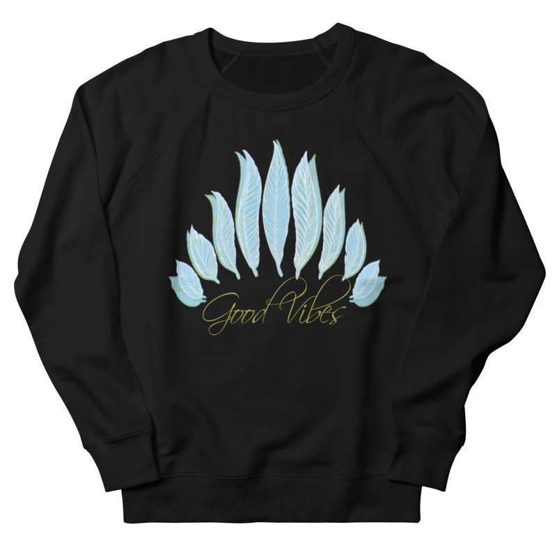 Good Vibes Men's French Terry Sweatshirt by Divinitium's Clothing and Apparel