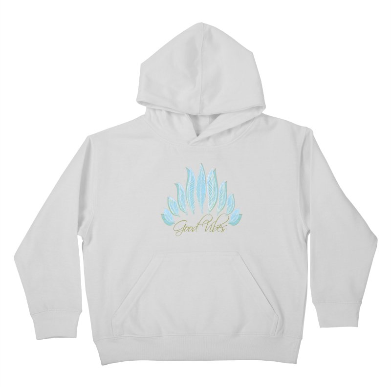 Good Vibes Kids Pullover Hoody by Divinitium's Clothing and Apparel