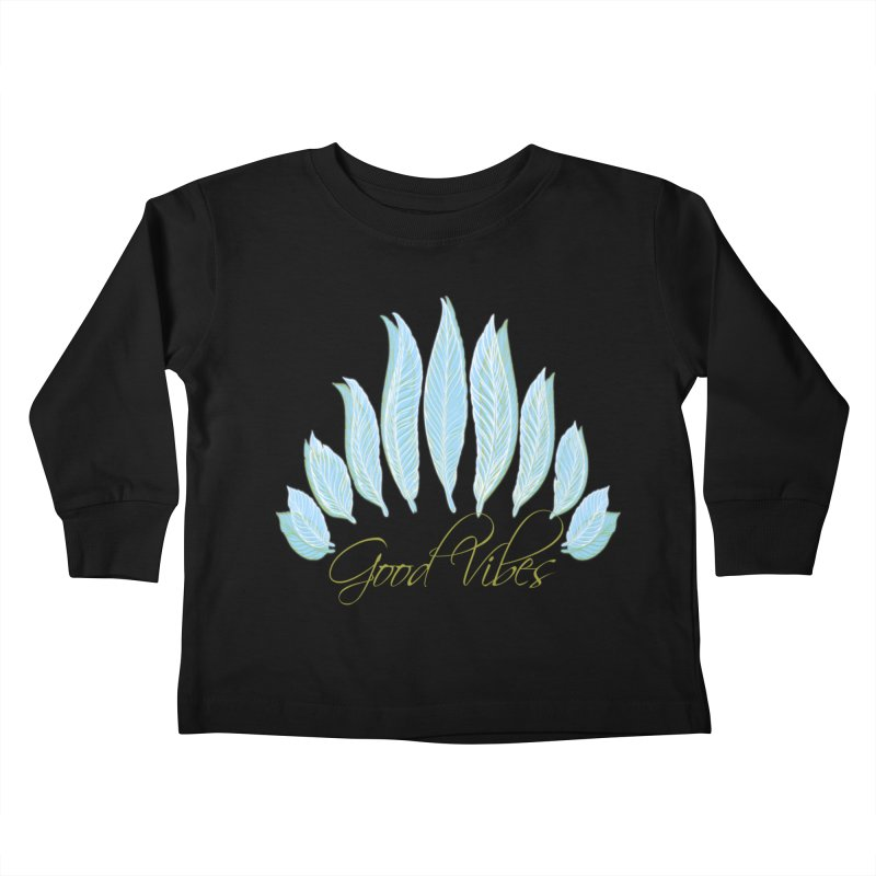 Good Vibes Kids Toddler Longsleeve T-Shirt by Divinitium's Clothing and Apparel