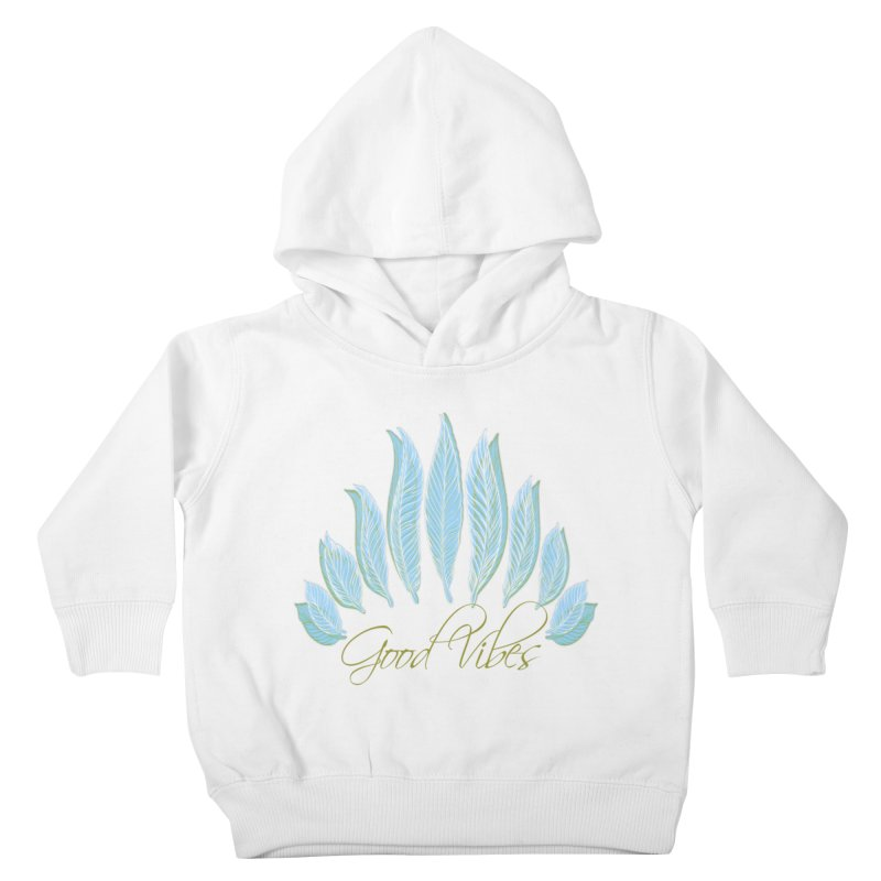 Good Vibes Kids Toddler Pullover Hoody by Divinitium's Clothing and Apparel