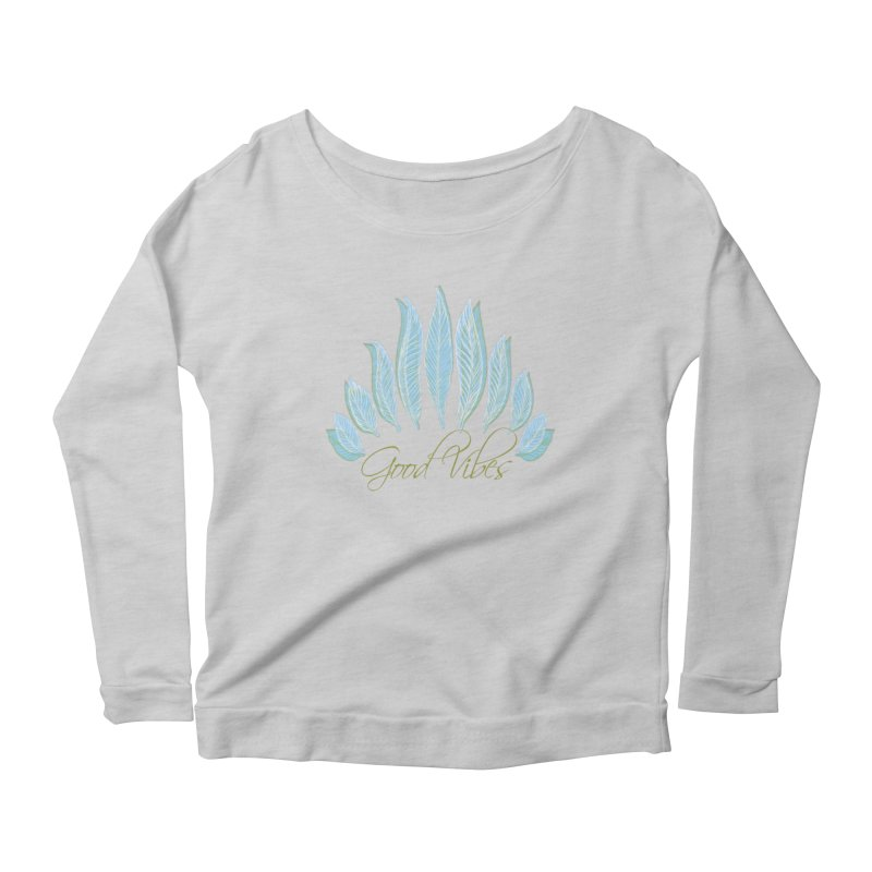 Good Vibes Women's Scoop Neck Longsleeve T-Shirt by Divinitium's Clothing and Apparel