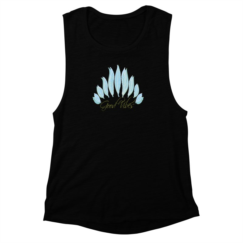 Good Vibes Women's Muscle Tank by Divinitium's Clothing and Apparel