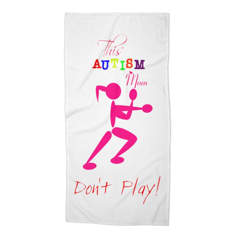 This Autism Mom Don't Play Accessories Beach Towel by Divinitium's Clothing and Apparel