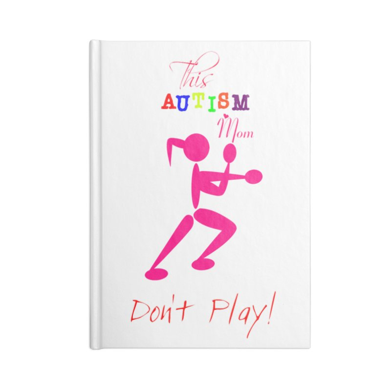 This Autism Mom Don't Play Accessories Lined Journal Notebook by Divinitium's Clothing and Apparel