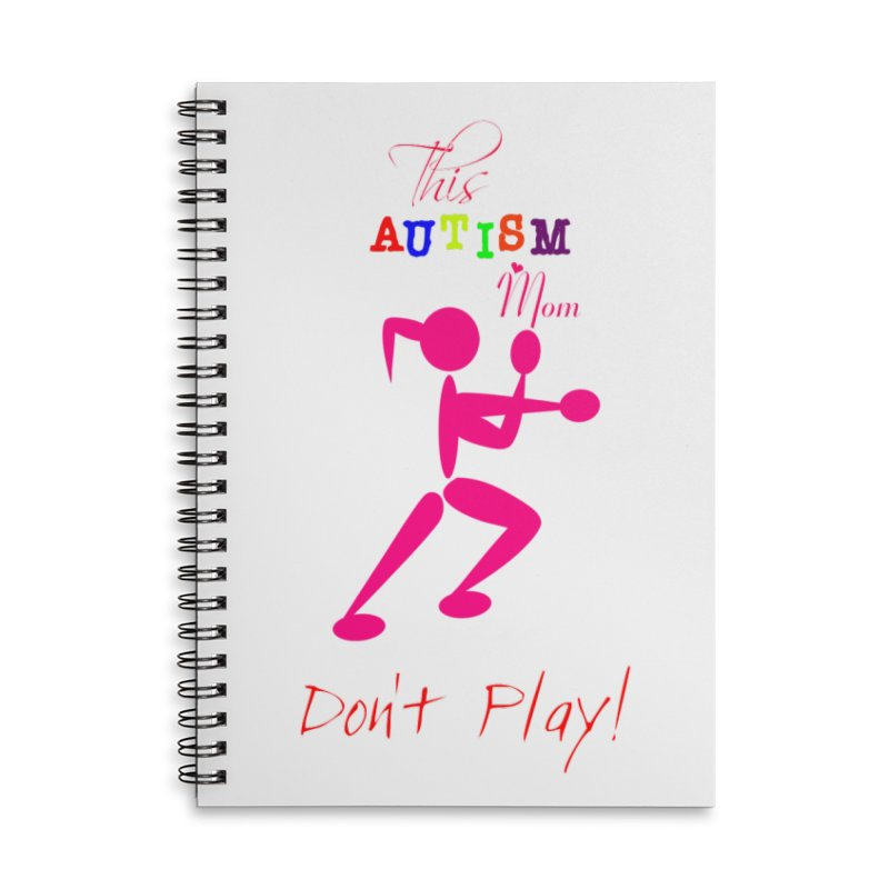 This Autism Mom Don't Play Accessories Lined Spiral Notebook by Divinitium's Clothing and Apparel