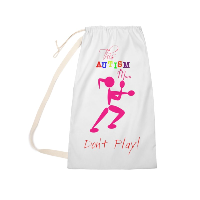 This Autism Mom Don't Play Accessories Laundry Bag Bag by Divinitium's Clothing and Apparel