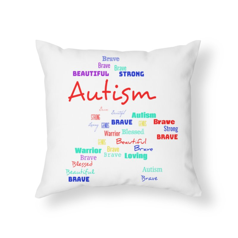 Beautiful Strong Autism Home Throw Pillow by Divinitium's Clothing and Apparel