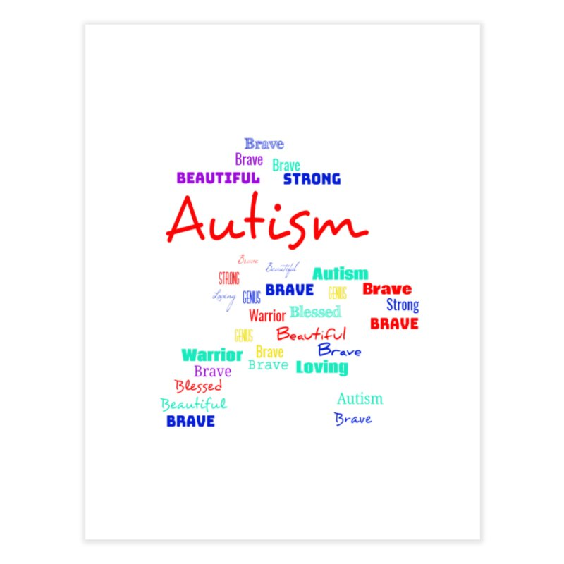 Beautiful Strong Autism Home Fine Art Print by Divinitium's Clothing and Apparel